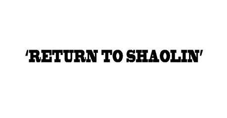 'RETURN TO SHAOLIN' Film Confirmed